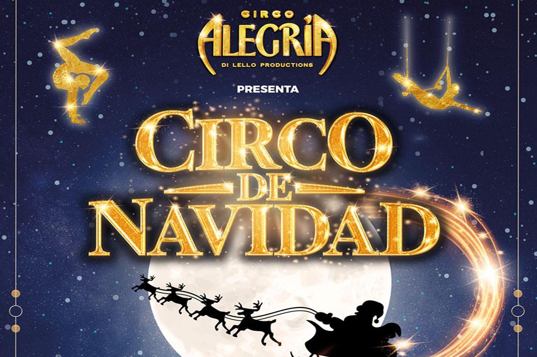 "Circo Alegría presenta ""Circo de Navidad"""